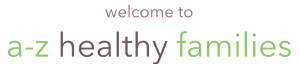 Welcome to A-Z Healthy Families