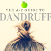 The A to Z Guide to Dandruff: Causes, Prevention and Treatment