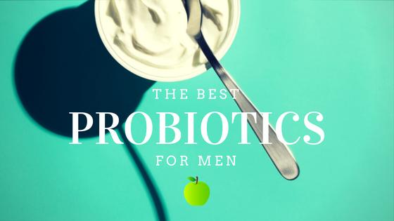 Best Probiotics for Men: 8 Best Probiotic Supplements for Men