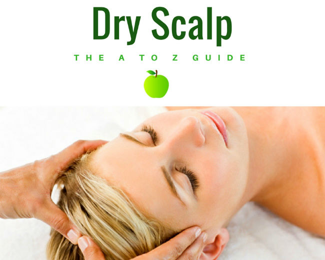 Dry Scalp: The A to Z Guide. Causes, Prevention and Treatment