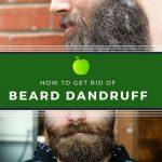 Beard Dandruff: How to Get Rid of Beard Dandruff Effectively for Good