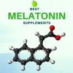 Best Melatonin: 7 Best Melatonin Supplements That Can Help You Sleep