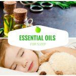 Essential Oils For Sleep: 5 Best Essential Oils For Sleep