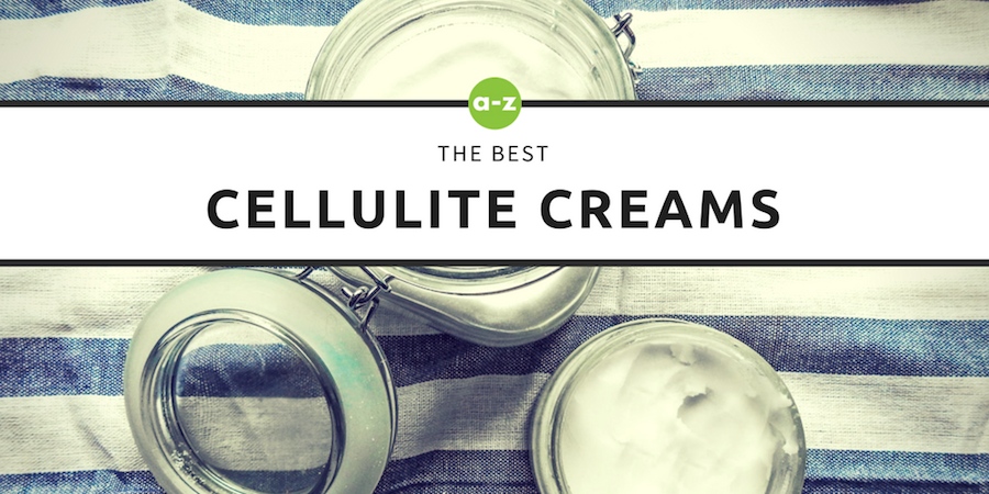 The 8 Best Cellulite Creams in 2019 (That Actually Work)