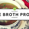 Bone Broth Protein Powder: What Is It? Which Ones Are The Best?